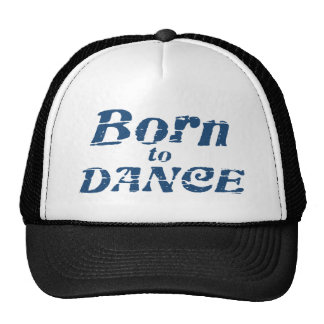 Born to Dance Cap
