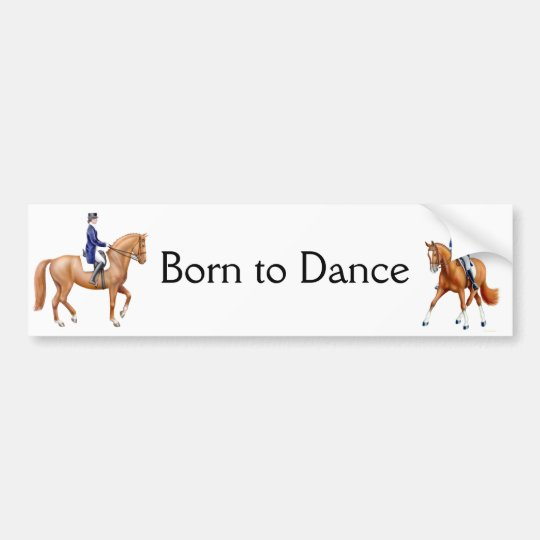 Born to Dance Dressage Bumper Sticker