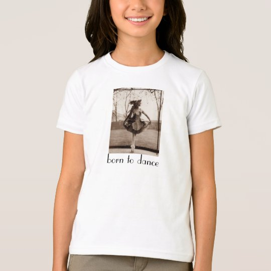 Born to Dance Girl's Tshirt