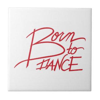 Born To Dance Small Square Tile