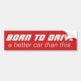 Born To Drive custom color bumpersticker Bumper Sticker