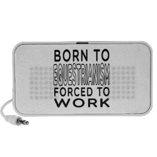 Born To Equestrianism Forced To Work Mp3 Speaker