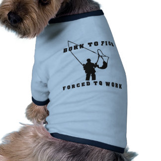 BORN_TO_FISH_FORCED_TO_WORK black Dog T Shirt