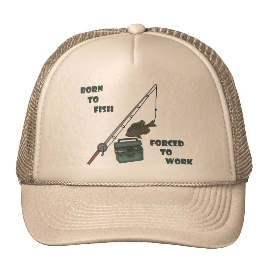 Born to Fish - Forced to Work Cap