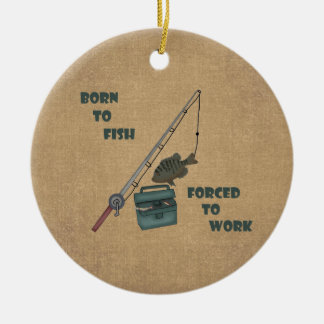 Born to Fish - Forced to work Christmas Ornament