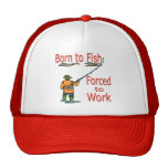 Born To Fish Forced To Work red Trucker Hats
