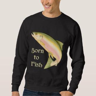 Born to Fish Sweatshirt