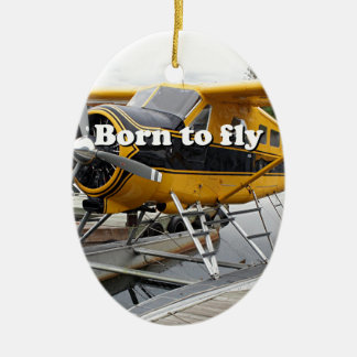 Born to fly: Beaver float plane Ceramic Oval Decoration