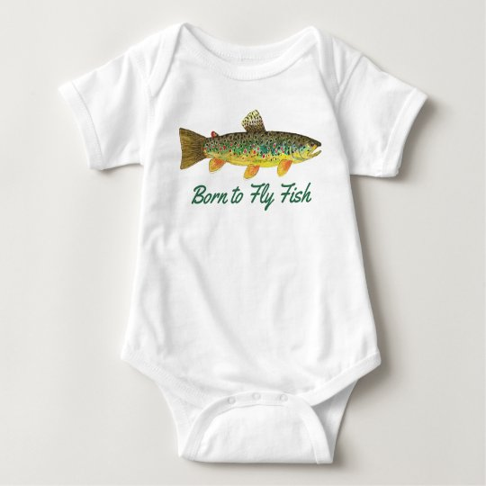 """Born to Fly Fish"" Humourous Baby Fishing Baby"