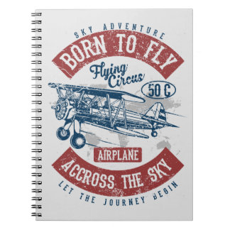 Born To Fly Sky Adventure Across The Sky Airplane Notebook