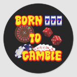BORN TO GAMBLE STICKERS