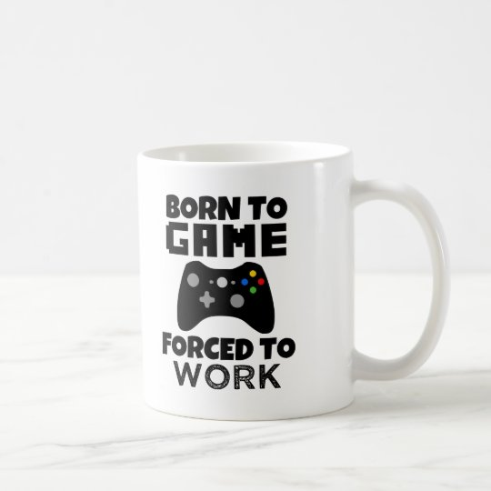 Born to game, forced to work mug