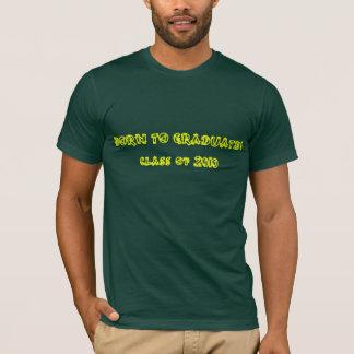 Born to graduate! – Class of 2010 T-Shirt