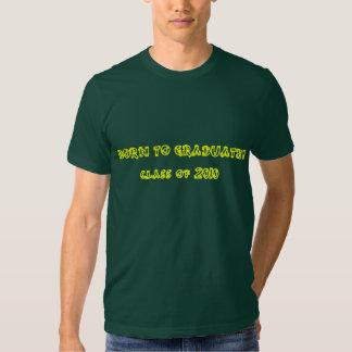 Born to graduate! – Class of 2010 Tee Shirts