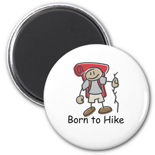 Born to Hike gifts. 6 Cm Round Magnet