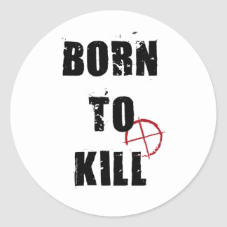 Born to kill classic round sticker