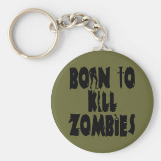 Born to Kill Zombies Basic Round Button Key Ring