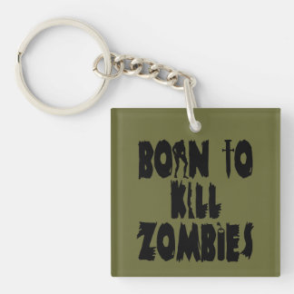 Born to Kill Zombies Single-Sided Square Acrylic Key Ring