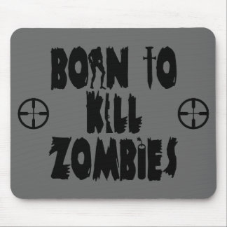 Born to Kill Zombies Mouse Mat