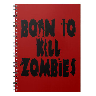 Born to Kill Zombies Notebook