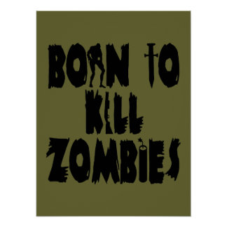 Born to Kill Zombies Posters