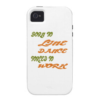 Born to Line Dance forced to work iPhone 4 Cover