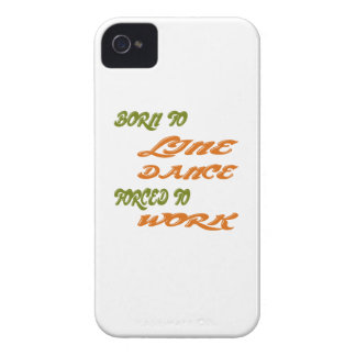 Born to Line Dance forced to work iPhone 4 Case-Mate Cases