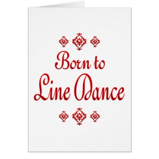 BORN TO LINE DANCE GREETING CARD