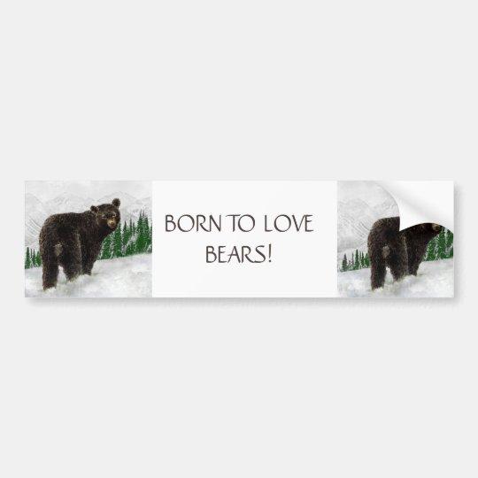 BORN TO LOVE BEARS FUNNY ANIMAL QUOTE BUMPER STICKER