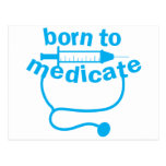 Born to MEDICATE with stethoscope Postcards