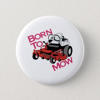 Born To Mow 6 Cm Round Badge