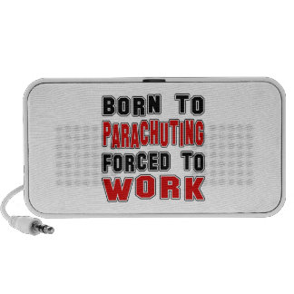 Born to Parachuting forced to work Portable Speaker