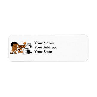 born to play basketball humor return address label