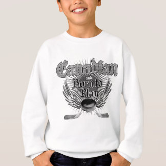 Born To Play (Canadian) Sweatshirt