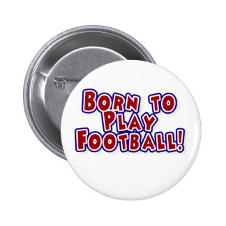 Born to Play Football 6 Cm Round Badge