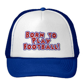 Born to Play Football T-shirts and Gifts Cap