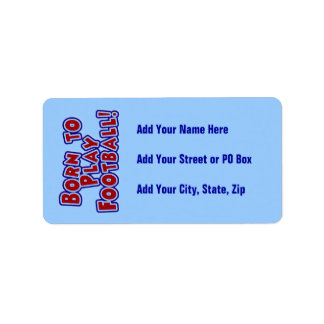 Born to Play Football T-shirts and Gifts Address Label