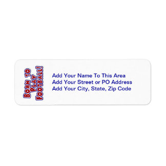Born to Play Football T-shirts and Gifts Return Address Label