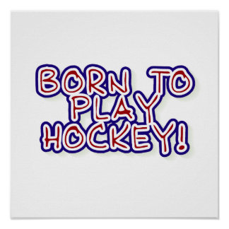 Born to Play Hockey T-shirts and Gifts Poster