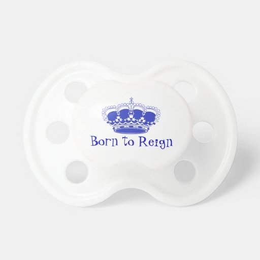 """""""Born to Reign"""" Royal Baby Crown Baby Pacifiers"""