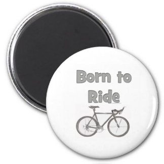 Born to ride 6 cm round magnet