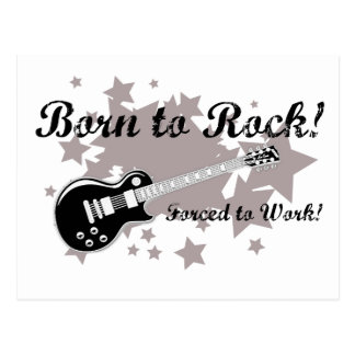 Born to Rock...Forced to Work! Postcard