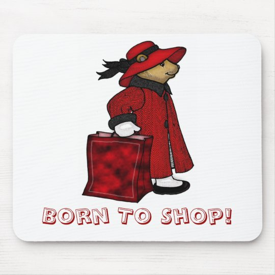 Born to shop mousemat, mousepad, bear shopping mouse