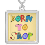 Born to Shop Necklace