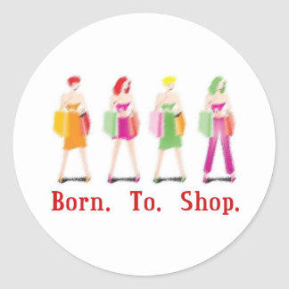 Born To Shop Stickers