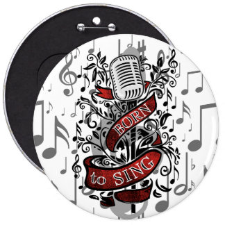 Born To Sing Novelty Gifts 6 Cm Round Badge