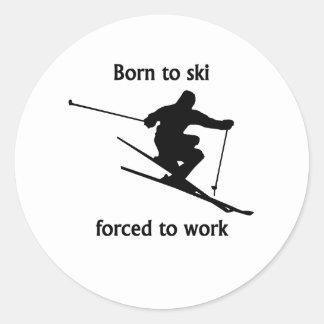 Born To Ski Forced To Work Round Sticker