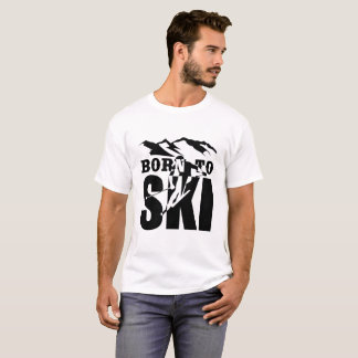 BORN TO SKI T-Shirt