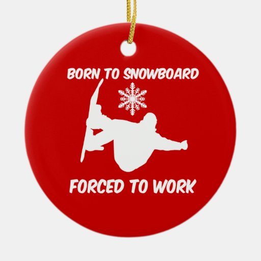 born to snowboard christmas ornament