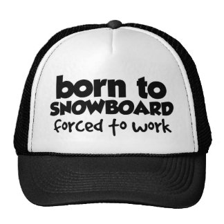 Born to Snowboard, Forced to Work 01 Cap